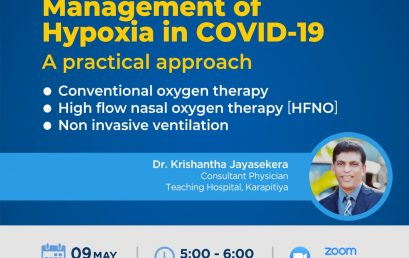 Management of Hypoxia in Covid 19: A Practical Approach; Sunday 9th May 2021